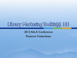 Library Marketing Toolkit(s) 101