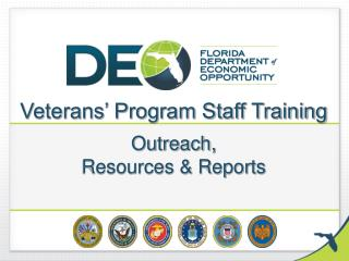 Veterans' Program Staff Training Outreach,  Resources & Reports
