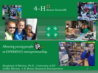 Allowing young people to EXPERIENCE entrepreneurship.