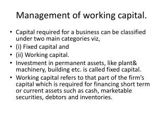 Management of working capital.