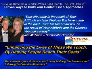 """Enhancing the Lives of Those We Touch, By Helping People Reach Their Goals"""