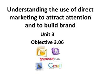 Understanding the use of direct marketing to attract attention and to build brand