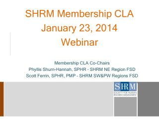 SHRM Membership CLA January 23, 2014 Webinar