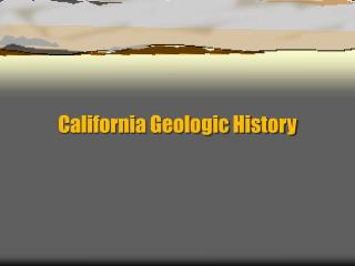 California Geologic History