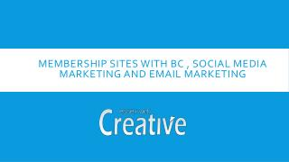 Membership Sites with BC , Social Media Marketing and Email Marketing