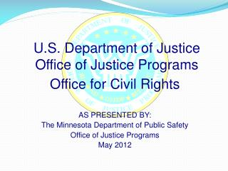 U.S. Department of  Justice Office of Justice Programs