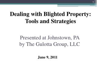 Presented at Johnstown, PA by The Gulotta Group, LLC