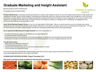Graduate Marketing  and Insight Assistant Business Support Centre, Peterborough £ competitive, plus excellent benefits