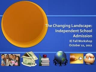 The  Changing  Landscape: Independent School Admission