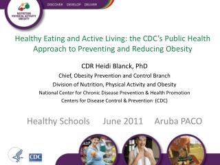 Healthy Eating and Active Living: the CDC's Public Health Approach to Preventing and Reducing Obesity