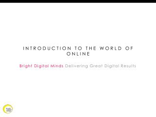 Introduction to the World of Online