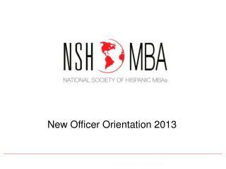 New Officer Orientation  2013