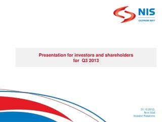 Presentation for investors and shareholders for   Q3  201 3