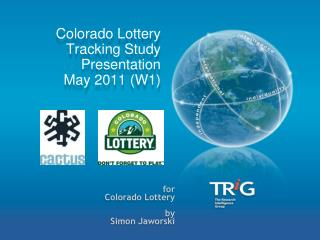 Colorado Lottery Tracking  Study Presentation   May 2011 (W1)