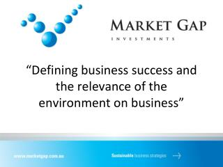 """Defining business success and the relevance of the environment on business"""