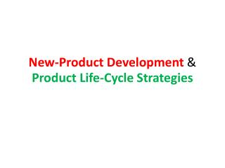New-Product Development  &  Product Life-Cycle Strategies