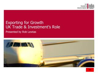 Exporting for Growth UK Trade & Investment's Role