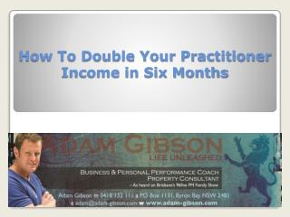 How To Double Your Practitioner Income in Six Months