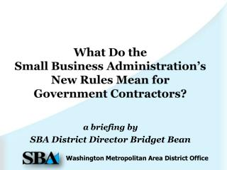 What Do the  Small Business Administration's New Rules Mean for Government Contractors?