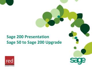 Sage 200 Presentation  Sage 50 to Sage 200 Upgrade