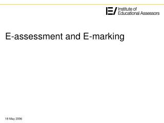 E-assessment and E-marking
