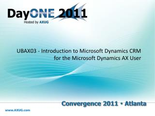 UBAX03 -  Introduction to Microsoft Dynamics CRM for the Microsoft Dynamics AX User