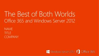 The Best of Both Worlds Office 365 and Windows Server 2012