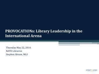 PROVOCATIONs : Library Leadership in the International Arena