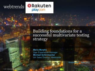Building foundations for a successful multivariate testing  strategy
