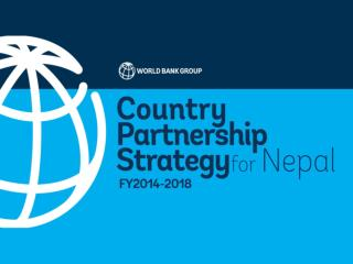 Nepal Country Partnership Strategy FY 2014-2018