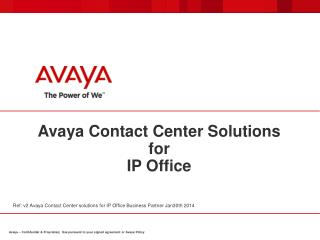 Avaya Contact Center Solutions  for  IP Office
