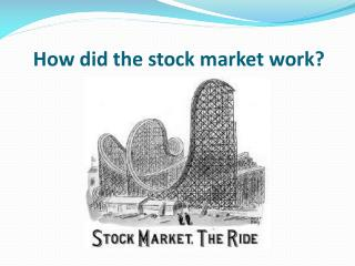 How did the stock market work?