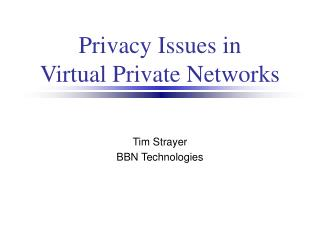 Privacy Issues in Virtual Private Networks