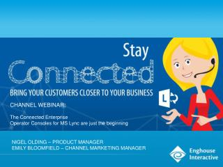 CHANNEL WEBINAR: The Connected Enterprise  Operator  Consoles for MS Lync are just the beginning