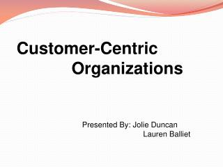 Customer-Centric                  Organizations