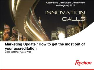 Marketing Update / How to get the most out of your accreditation