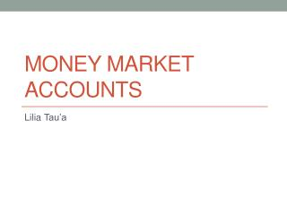 Money market accounts