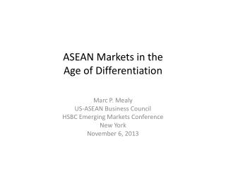 ASEAN Markets in the  Age  of Differentiation