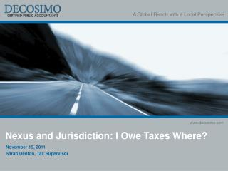 Nexus and Jurisdiction: I Owe Taxes Where?