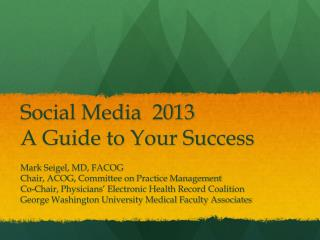 Social Media  2013 A Guide to Your Success