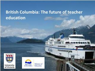 British Columbia: The future of teacher education