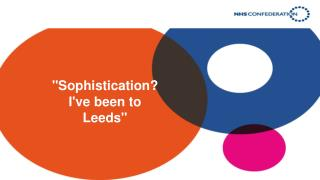 """ S ophistication ? I've been to Leeds"""