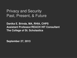 Privacy and Security Past, Present, & Future