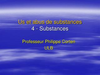 us et abus de substances  4 - substances