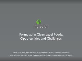 Formulating Clean Label Foods: Opportunities and Challenges