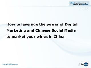 How to leverage the power of Digital Marketing and Chinese Social Media to market your wines in China