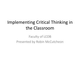 Implementing Critical Thinking in the Classroom