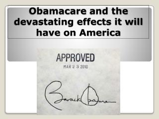 Obamacare and the devastating effects it will have on America