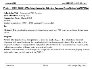 Project: IEEE P802.15 Working Group for Wireless Personal Area Networks (WPANs) Submission Title: Overview of PSC Concep