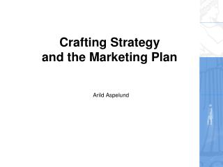 Crafting Strategy and the Marketing Plan